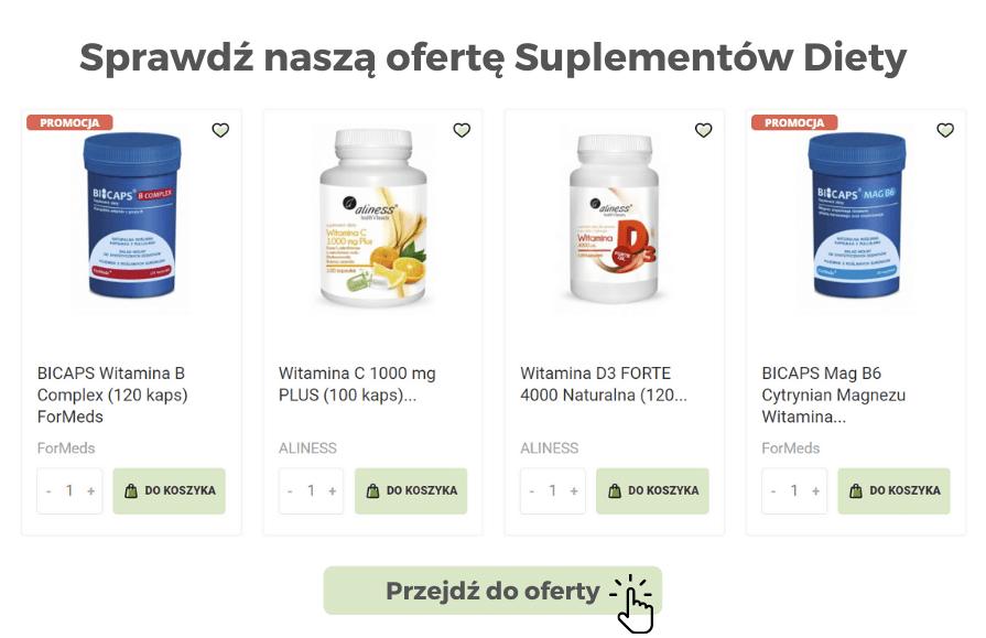 Sprawdź naszą ofertę Suplementów Diety