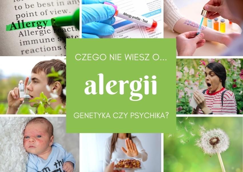 Alergia - Genetyka czy Psychika? Dlaczego nas spotyka i jak sobie z nią radzić - Poradnik